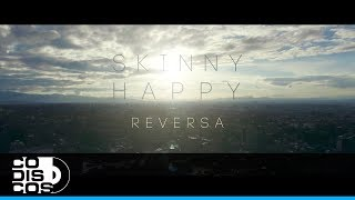 Skinny Happy - Reversa | Vídeo Oficial