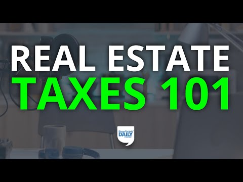 Real Estate Taxes 101: What You Need to Know (& 2 Steps to Complete ASAP) | Daily Podcast