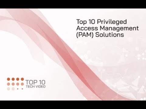 Top 10 Privileged Access Management Solutions