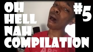 Oh Hell Nah Compilation #5