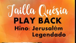 EXCLUSIVO : TAILLA QUÉSIA - JERUSALÉM PLAYBACK -  (LENGENDADO)