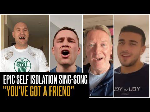EPIC! TYSON & TOMMY FURY, CARL FRAMPTON, FRANK WARREN & MORE SING 'YOU'VE GOT A FRIEND' IN LOCKDOWN