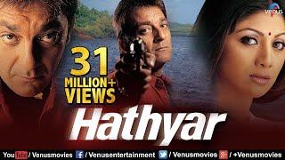 Hathyar | Hindi Full Movie | Sanjay Dutt Movies | Shilpa Shetty | Latest Bollywood Movies width=
