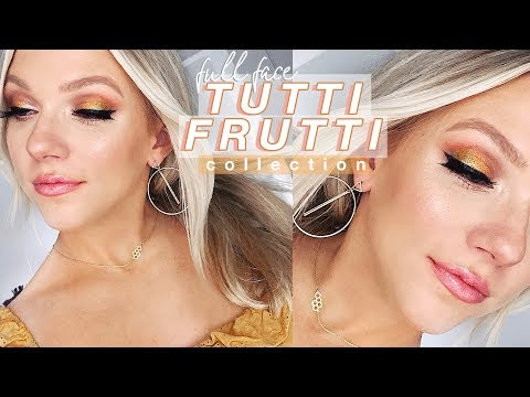 Full Face Look & Thoughts   Tutti Frutti Collection