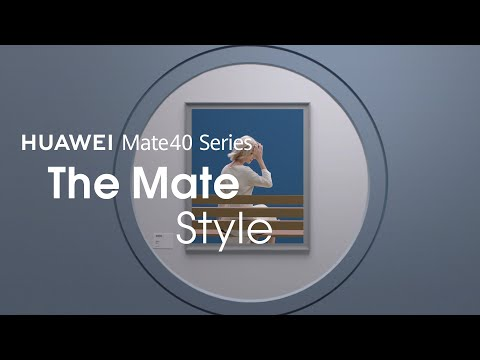 HUAWEI Mate 40 Series – The Mate Style