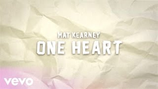 Mat Kearney - One Heart (Lyric Video)