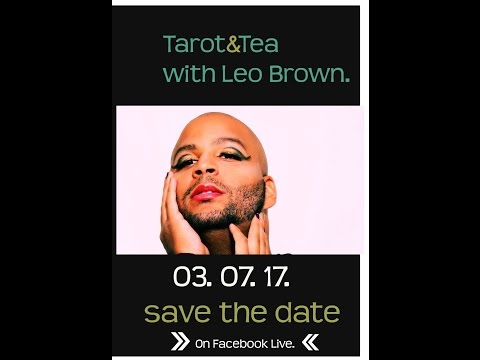 Tarot and Tea with Leo Brown| On Facebook Live|