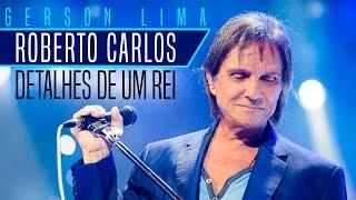 Roberto Carlos - Detalhes de um rei - Cantor e compositor Gerson Lima