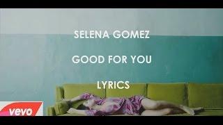 selena gomez good for you lyrics