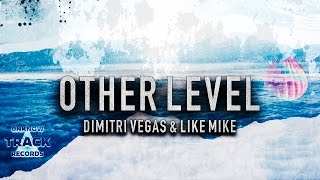 Dimitri Vegas & Like Mike - Other Level [FREE DOWNLOAD]