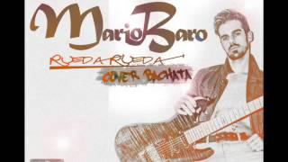 "Mario Baro - rueda rueda ""cover bachata"""