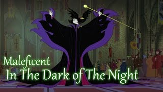 Maleficent~ In The Dark of The Night