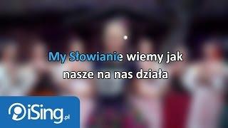 Donatan-Cleo - My Słowianie (tekst + karaoke iSing.pl)