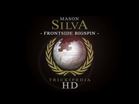 Mason Silva: Trickipedia - Frontside Bigspin