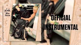 P!nk - Who Knew (Official Instrumental)