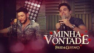 Fred & Gustavo - Minha Vontade (EP Eu Tô Com Você)