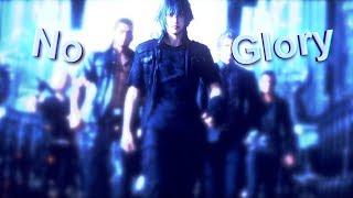 [GMV] Final Fantasy XV -  No glory [Trailer]