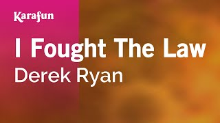 Karaoke I Fought The Law - Derek Ryan *