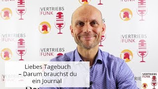 Liebes Tagebuch – Darum brauchst du ein Journal   VertriebsFunk Episode 254