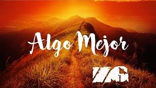 Zona Ganjah - Algo Mejor (Official Video Lyric)