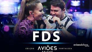Aviões do Forró - FDS (Aviões Private Fortaleza 2016)
