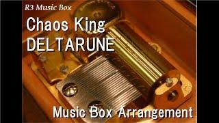 Chaos King/DELTARUNE [Music Box]