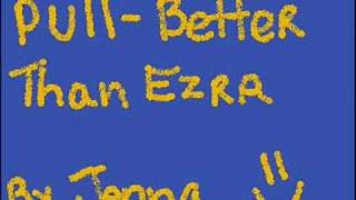 Better Than Ezra   Pull