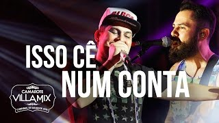 Isso Cê Num Conta - Jorge e Mateus com part. Jefferson Moraes - Camarote Villa Mix - Carnaval 2016