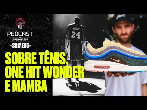 PedCast Por SneakersBR | S02E05: Sobre tênis, one hit wonder e Mamba