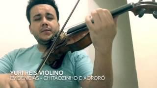 Evidências - Chitãozinho & Xororó - Violin Cover / Yuri Reis Violino