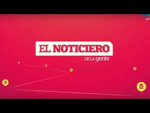 El Noticiero de la Gente   noticias con Germán, Mauro, la China y Fer Carlos   en vivo