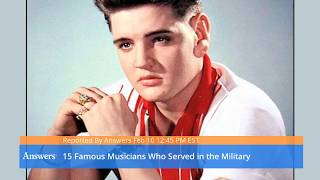 Famous Musicians Who Served In The Military