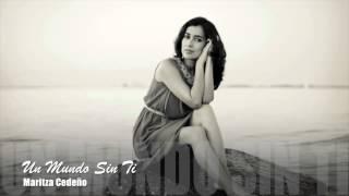 Maritza Cedeño - Un Mundo Sin Ti