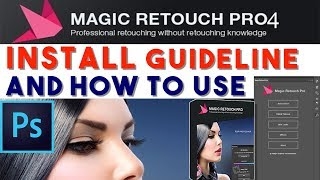 Magic Retouching Pro 4.2 Installation Guideline And How To Use This Best Plugins