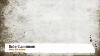 Robert Lamoureux - Viens à la maison