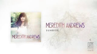 Meredith Andrews - Sunrise [Official Lyric Video] w/ chords