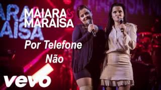 Maiara e Maraisa - Por Telefone Não #SRTNJ