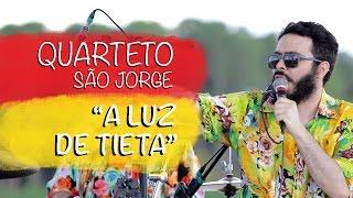 Quarteto São Jorge - A Luz de Tieta - Luau Represa Broa