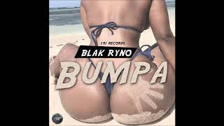 Blak Ryno - Bumpa (Official Audio)
