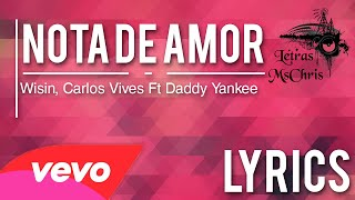 Nota De Amor - Wisin, Carlos Vives Ft Daddy Yankee [Video Oficial] (Letra/Lyrics) ®