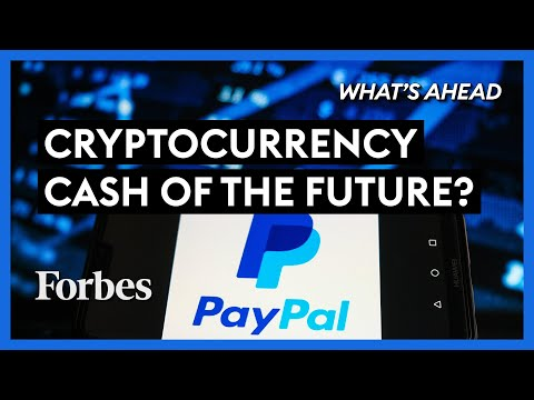 Did PayPal Just Make Cryptocurrency The Cash Of The Future? - Steve Forbes | What's Ahead | Forbes photo