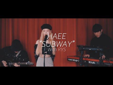 해이 (Haee) - 지하철을 타고 Subway (with RYS) [Live]