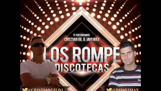 04.Los Rompe Discotecas (Vol. 1) - Cristian Gil & Javi Max