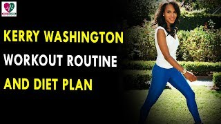 Kerry Washington Workout Routine & Diet Plan || Health Sutra - Best Health Tips