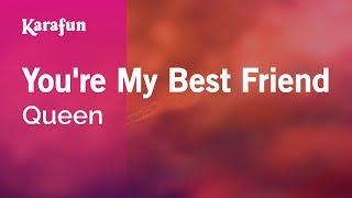 Karaoke You're My Best Friend - Queen *