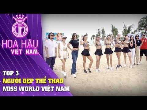 Hoa hậu Việt Nam | Top 3 người đẹp thể thao tại Miss World Việt Nam