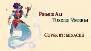 Prince Ali Turkish Version (Cover by Minachu)