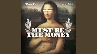 Must Be The Money (feat. Captain Hooks)
