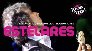 ESTELARES en Museum Live Buenos Aires | Rock Trip Gamba