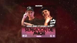 Sensación De Amor - Andres Reyes Mr AR Ft. Cesar James | 2016